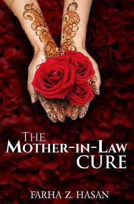 The Mother-In-Law Cure by Farha Z. Hasan