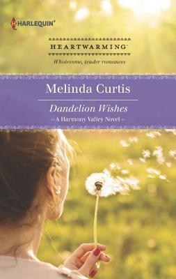 Dandelion Wishes (A Harmony Valley Novel, #1)