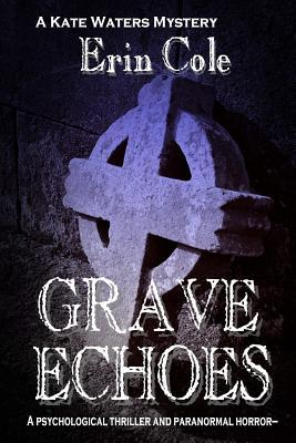 Grave Echoes by Erin Cole