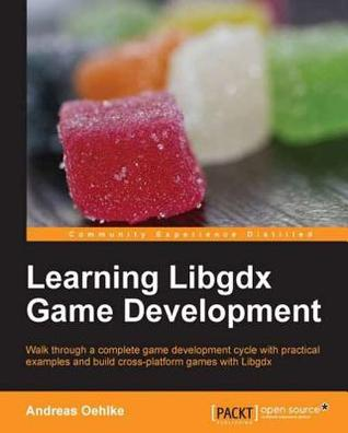 Learning Libgdx Game Development by Andreas Oehlke