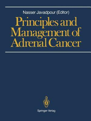 Principles and Management of Adrenal Cancer  by  Nasser Javadpour