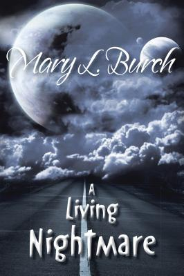 A Living Nightmare Mary L Burch