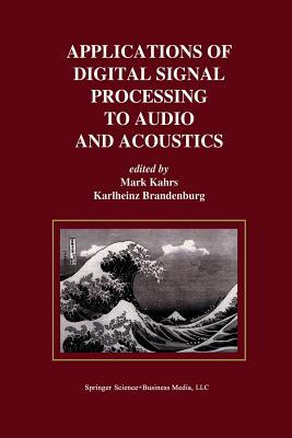 Applications of Digital Signal Processing to Audio and Acoustics Mark Kahrs