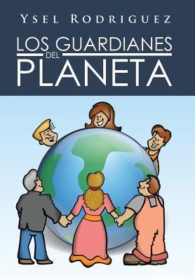 Los Guardianes del Planeta  by  Ysel Rodriguez