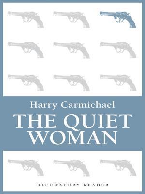 The Quiet Woman Harry Carmichael