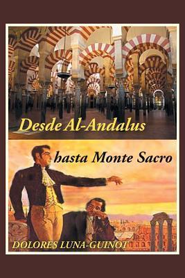 Desde Al-Andalus Hasta Monte Sacro Dolores Luna-Guinot