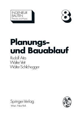 Planungs- Und Bauablauf: Die Steuerung Bauwirtschaftlicher Und Baubetrieblicher Prozesse Rudolf Aita