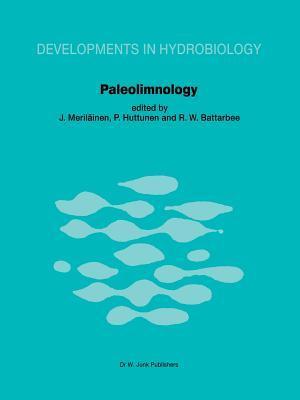 Paleolimnology: Proceedings of the Third International Symposium on Paleolimnology, Held at Joensuu, Finland J. Merilainen