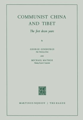 Communist China and Tibet: The First Dozen Years George Ginsburgs