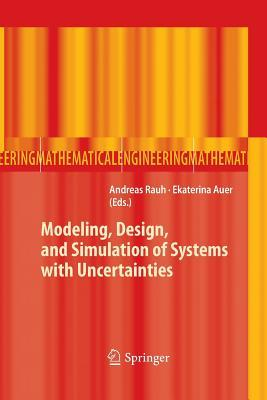 Modeling, Design, and Simulation of Systems with Uncertainties  by  Andreas Rauh