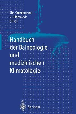 Handbuch Der Balneologie Und Medizinischen Klimatologie  by  G. Hildebrandt