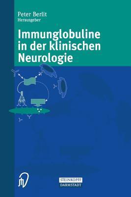 Immunglobuline in Der Klinischen Neurologie  by  Peter Berlit