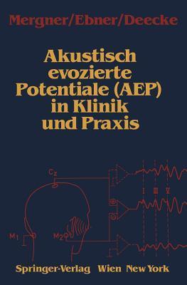 Akustisch Evozierte Potentiale (Aep) in Klinik Und Praxis Thomas Mergner