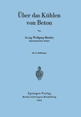 Uber Das Kuhlen Von Beton  by  W. Mandry