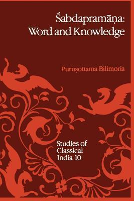Śabdapramāṇa: Word and Knowledge Purushottama Bilimoria