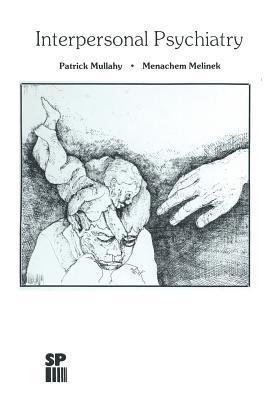 Interpersonal Psychiatry  by  P Mullahy