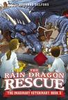 The Rain Dragon Rescue (The Imaginary Veterinary, #3)