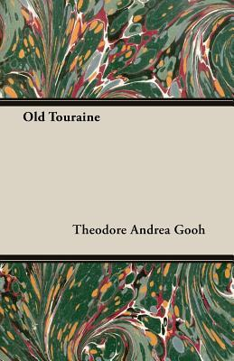 Old Touraine  by  Theodore Andrea Gooh