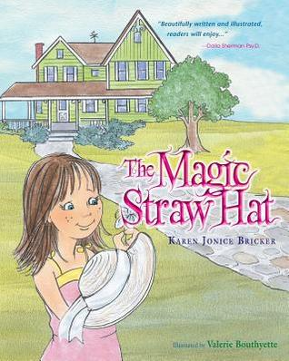 The Magic Straw Hat by Karen Jonice Bricker