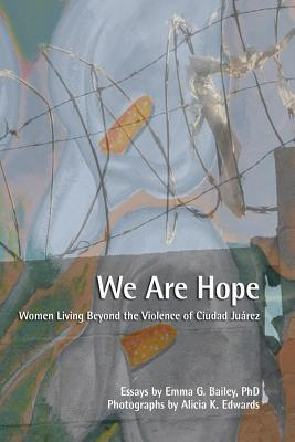 We Are Hope  by  Emma G Bailey