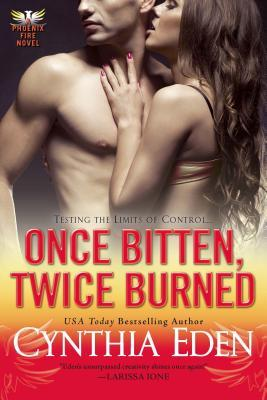 Once Bitten, Twice Burned (Phoenix Fire, #2)