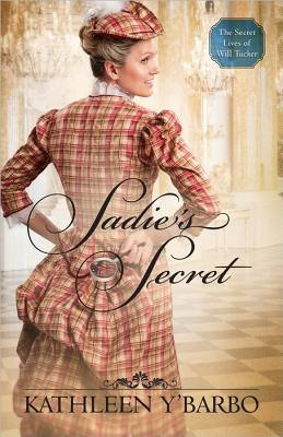 Sadie's Secret (The Secret Lives of Will Tucker, #3)