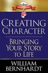Creating Character: Bringing Your Story to Life (Red Sneaker Writers Books) (Volume 2)