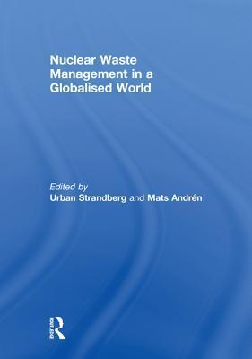 Nuclear Waste Manag in Global World Urban Strandberg