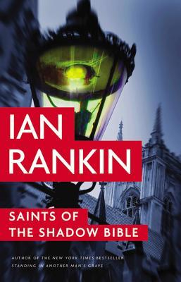 Book Review: Saints of the Shadow Bible by Ian Rankin