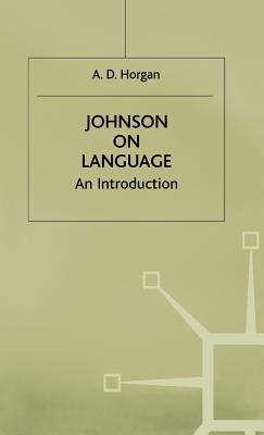 Johnson on Language  by  A.D. Horgan