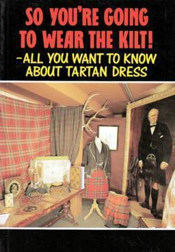 So You're Going to Wear the Kilt!