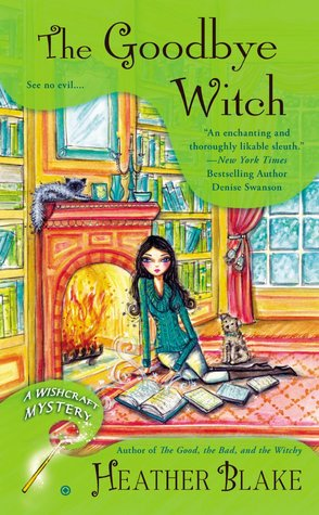 The Goodbye Witch (A Wishcraft Mystery, #4) FIX - Heather Blake