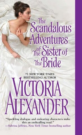 The Scandalous Adventures of the Sister of the Bride (Millworth Manor, #3)