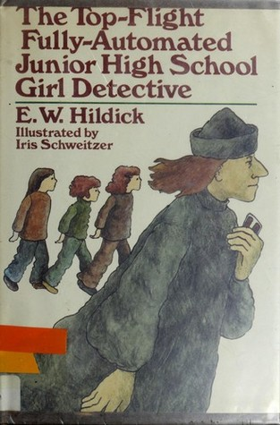 The Top-Flight Fully-Automated Junior High School Girl Detective  by  E.W. Hildick