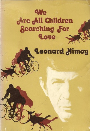 We Are All Children Searching for Love  by  Leonard Nimoy
