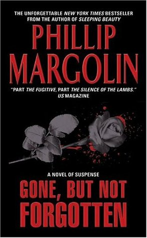 an analysis of the book gone by phillip margolin Read gone, but not forgotten by phillip margolin with rakuten kobo in portland, oregon, the wives of several prominent businessmen have disappeared without a trace, leaving behi.