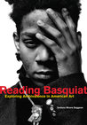 Reading Basquiat: Exploring Ambivalence in American Art
