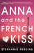 Anna and the French Kiss (Anna and the French Kiss, #1) by Stephanie Perkins