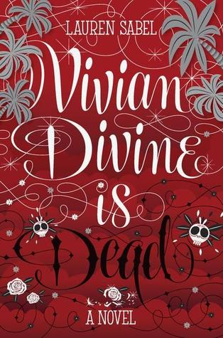 Vivian Divine Is Dead by Lauren Sabel | Review