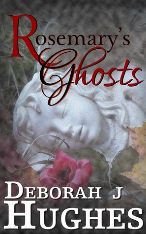 Rosemarys Ghosts (Tess Schafer-Medium, #4) Deborah J. Hughes