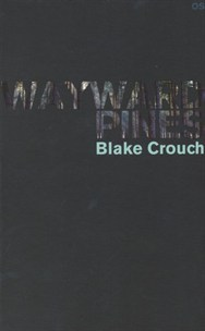 Wayward Pines, osa I by Blake Crouch