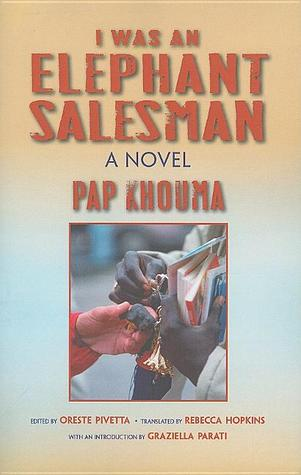 I Was an Elephant Salesman: Adventures Between Dakar, Paris, and Milan  by  Pap Khouma
