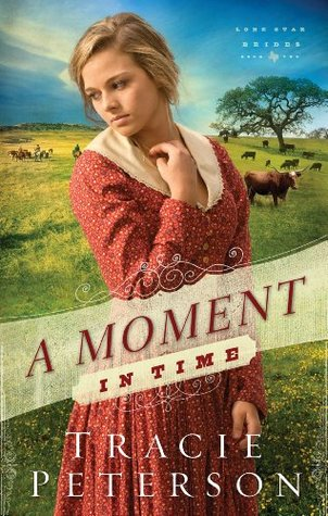 A Moment in Time (Lone Star Brides, #2)