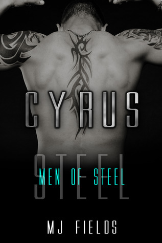 Cyrus (Men of Steel, #2) by M.J. Fields