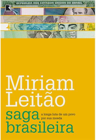 Saga brasileira - A longa luta de um povo por sua moeda  by  Miriam Leitão