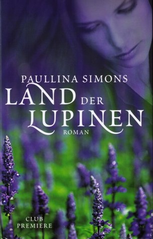 Land der Lupinen (The Bronze Horseman, #3)  by  Paullina Simons