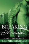 Breaking Through (Atlanta Series, #3)