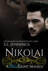 Nikolai (Dark Light, #2.5)