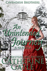 An Unintended Journey (Cavendish Brothers, #1)