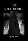 The Soul Bearer - and other poems by Bex Pavia